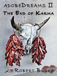 adobeDreams II: The End of Karma, Robert Burke