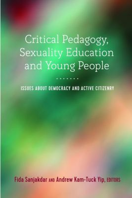 Adolescent Cultures, School, and Society: Critical Pedagogy, Sexuality Education and Young People
