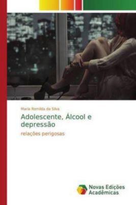 Adolescente, Álcool e depressão, Maria Romilda da Silva