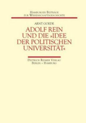 Adolf Rein und die »Idee der politischen Universität«, Arnt Goede