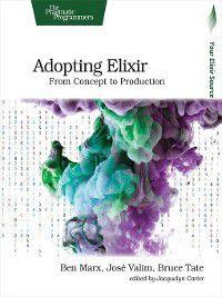 Adopting Elixir, Ben Marx, Jose Valim, Bruce Tate