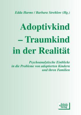 Adoptivkind, Traumkind in der Realität