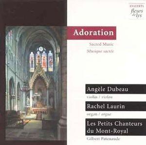 Adoration: Geistliche Musik, Dubeau, Laurin, Petits Chanteurs