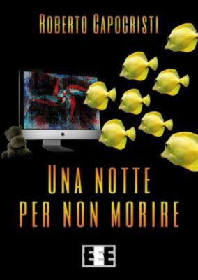 Adrenalina: Una notte per non morire, Roberto Capocristi