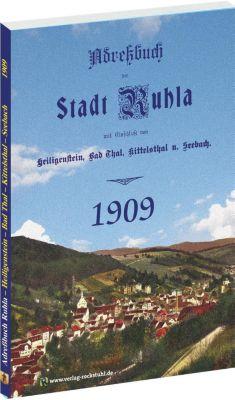 Adreßbuch der Stadt Ruhla mit Einschluß von Heiligenstein, Bad Thal, Kittelsthal u. Seebach 1909