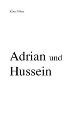 Adrian und Hussein - Klaus Hönn  