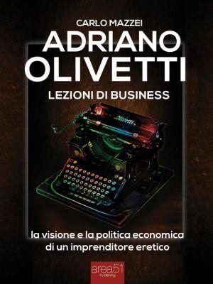 Adriano Olivetti. Lezioni di business, Carlo Mazzei