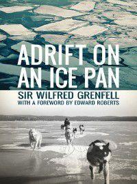 Adrift on an Ice Pan, Sir Wilfred Grenfell