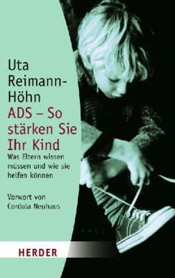 ADS - So stärken Sie Ihr Kind, Uta Reimann-Höhn