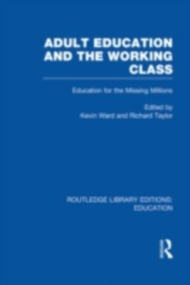 Adult Education & The Working Class, Kevin Ward, Richard Taylor