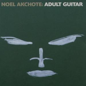 Adult Guitar, Noël Akchoté