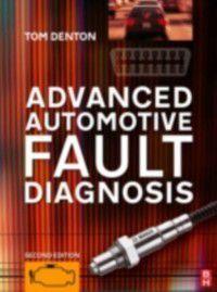 Advanced Automotive Fault Diagnosis, Tom Denton