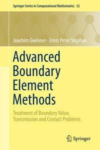 Advanced Boundary Element Methods, Joachim Gwinner, Ernst Peter Stephan