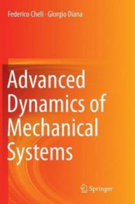 Advanced Dynamics of Mechanical Systems, Federico Cheli, Giorgio Diana