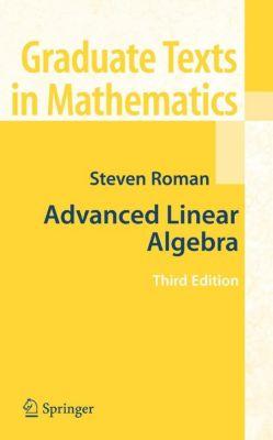 Advanced Linear Algebra, Steven Roman