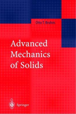 Advanced Mechanics of Solids, Otto T. Bruhns
