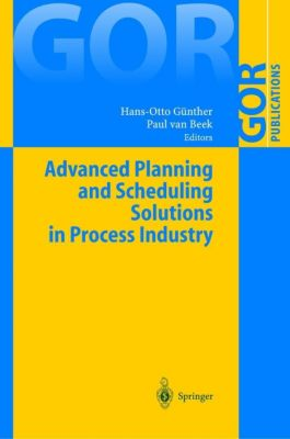 Advanced Planning and Scheduling Solutions in Process Industry
