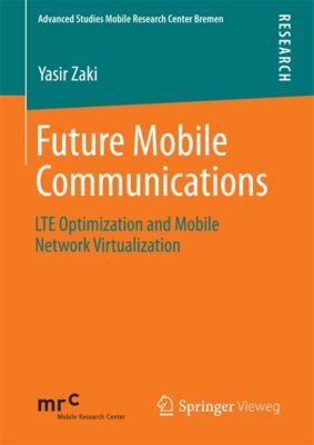 Advanced Studies Mobile Research Center Bremen: Future Mobile Communications, Yasir Zaki