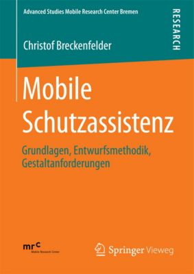 Advanced Studies Mobile Research Center Bremen: Mobile Schutzassistenz, Christof Breckenfelder