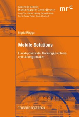 Advanced Studies Mobile Research Center Bremen: Mobile Solutions, Ingrid Rügge