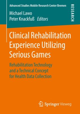 Advanced Studies Mobile Research Center Bremen: Clinical Rehabilitation Experience Utilizing Serious Games