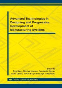 Advanced Technologies in Designing and Progressive Development of Manufacturing Systems