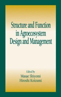 Advances in Agroecology: Structure and Function in Agroecosystem Design and Management