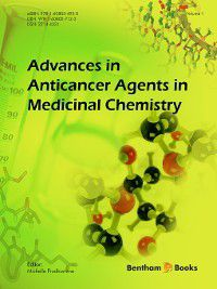 Advances in Anticancer Agents in Medicinal Chemistry: Advances in Anticancer Agents in Medicinal Chemistry, Volume 1
