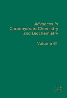Advances in Carbohydrate Chemistry and Biochemistry: Advances in Carbohydrate Chemistry and Biochemistry