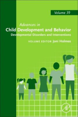 Advances in Child Development and Behavior: Developmental Disorders and Interventions