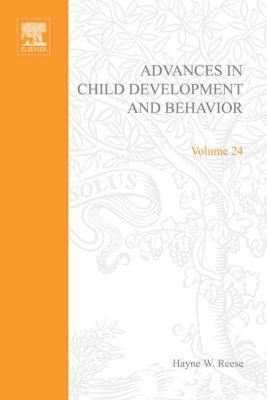 Advances in Child Development and Behavior: Advances in Child Development and Behavior