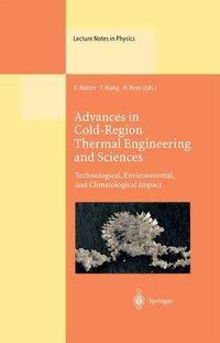 Advances in Cold-Region Thermal Engineering and Sciences