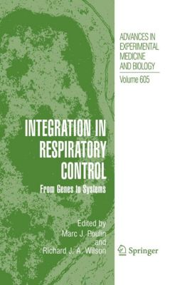Advances in Experimental Medicine and Biology: Integration in Respiratory Control