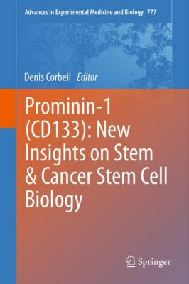 Advances in Experimental Medicine and Biology: Prominin-1 (CD133): New Insights on Stem & Cancer Stem Cell Biology