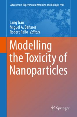 Advances in Experimental Medicine and Biology: Modelling the Toxicity of Nanoparticles