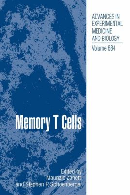 Advances in Experimental Medicine and Biology: Memory T Cells, Maurizio Zanetti