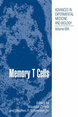 Advances in Experimental Medicine and Biology: Memory T Cells, Maurizio Zanetti