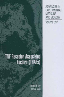 Advances in Experimental Medicine and Biology: TNF Receptor Associated Factors (TRAFs)