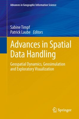 Advances in Geographic Information Science: Advances in Spatial Data Handling