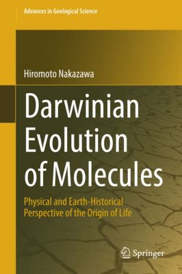 Advances in Geological Science: Darwinian Evolution of Molecules, Hiromoto Nakazawa