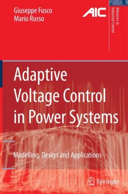Advances in Industrial Control: Adaptive Voltage Control in Power Systems, Giuseppe Fusco, Mario Russo