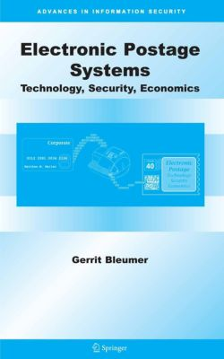 Advances in Information Security: Electronic Postage Systems, Gerrit Bleumer