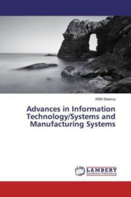 Advances in Information Technology/Systems and Manufacturing Systems, RRK Sharma