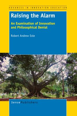 Advances in Innovation Education: Raising the Alarm, Robert Andrew Este