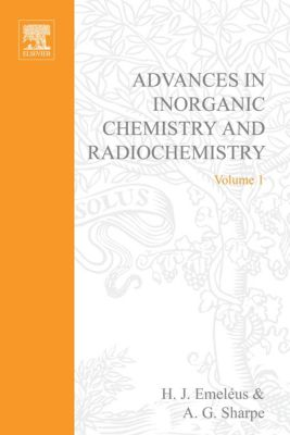 Advances in Inorganic Chemistry and Radiochemistry: Advances in Inorganic Chemistry and Radiochemistry