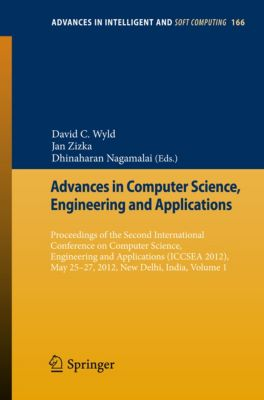 Advances in Intelligent and Soft Computing: Advances in Computer Science, Engineering & Applications