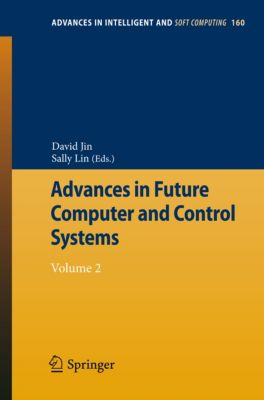 Advances in Intelligent and Soft Computing: Advances in Future Computer and Control Systems