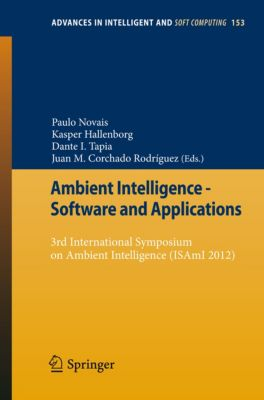 Advances in Intelligent and Soft Computing: Ambient Intelligence - Software and Applications
