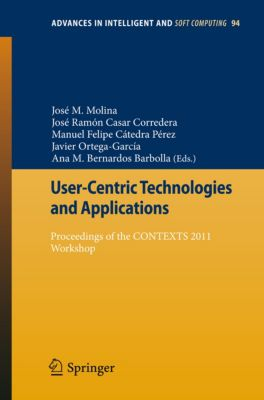 Advances in Intelligent and Soft Computing: User-Centric Technologies and Applications