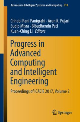 Advances in Intelligent Systems and Computing: Progress in Advanced Computing and Intelligent Engineering